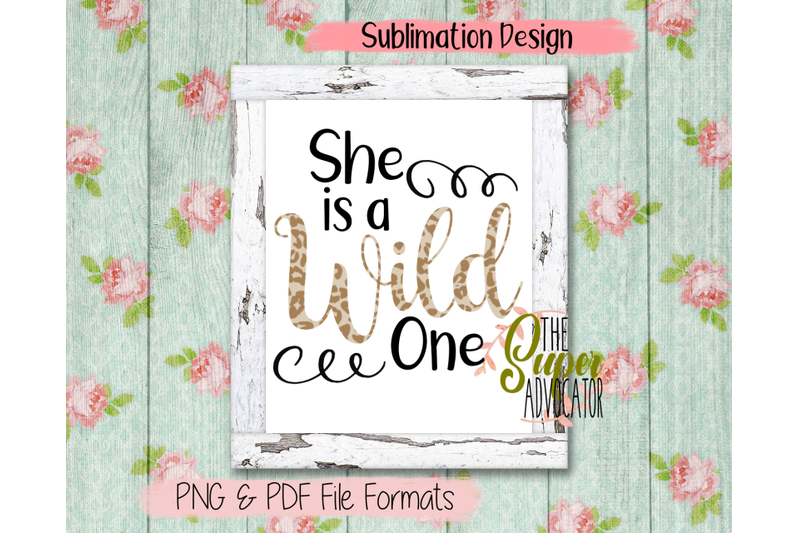 she-is-a-wild-one-sublimation-design