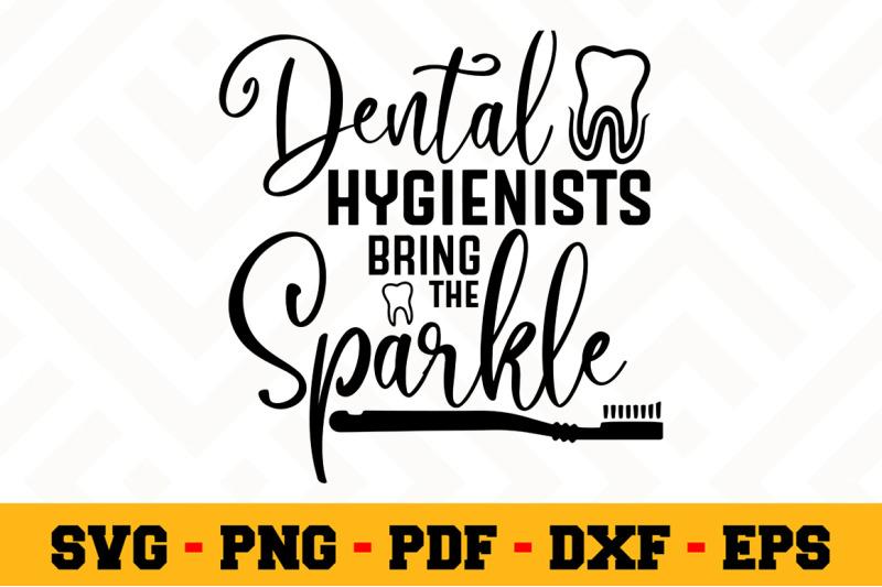 dental hygienists bring the sparkle svg  dentist svg cut