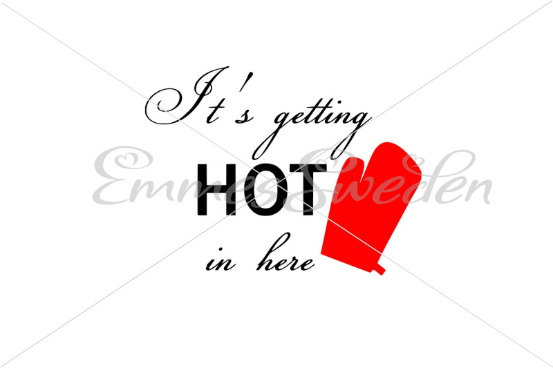 it-039-s-getting-hot-in-here-kitchen-svg