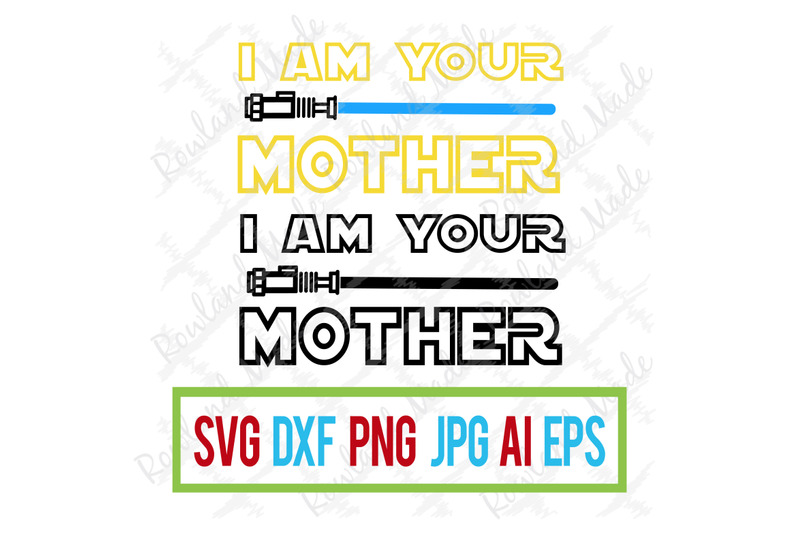 i-am-your-mother-svg-mother-039-s-day-svg-may-the-4th-svg