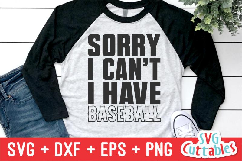 sorry-i-can-039-t-i-have-baseball-svg-cut-file