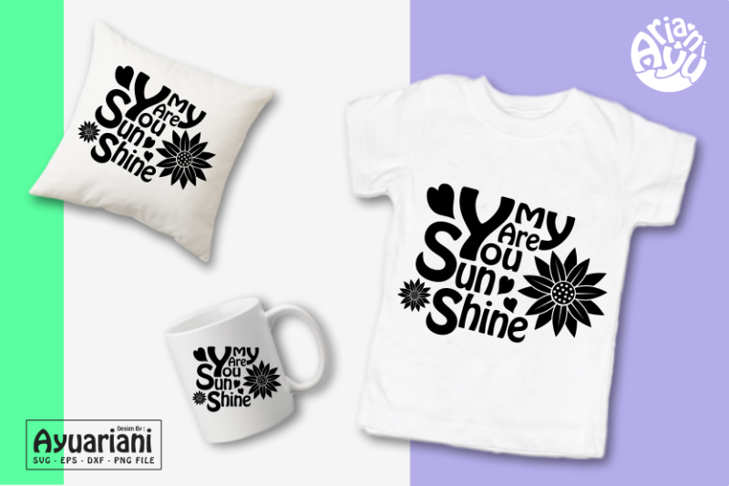 You Are My Sunshine Sun Flower Svg Eps Dxf Png Files For
