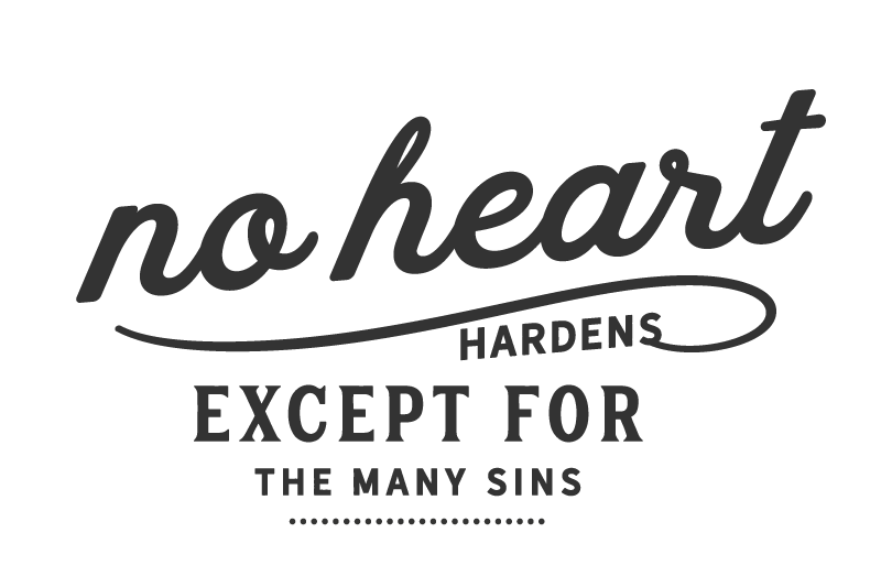 no-heart-hardens-except-for-the-many-sins