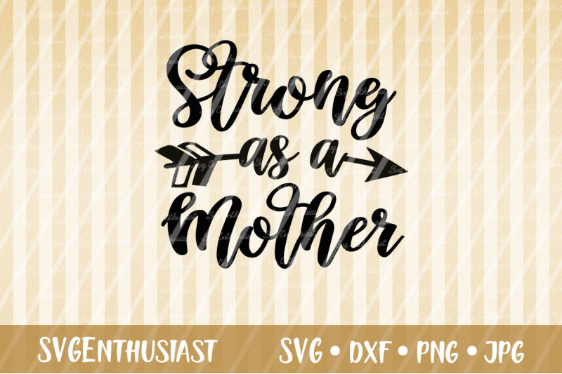 strong-as-a-mother-svg-cut-file