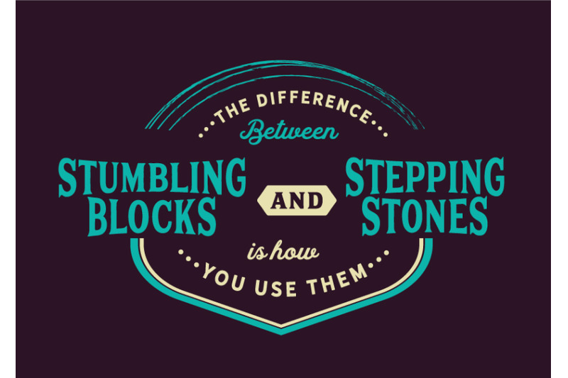 the-difference-between-stumbling-blocks-and-stepping-stones