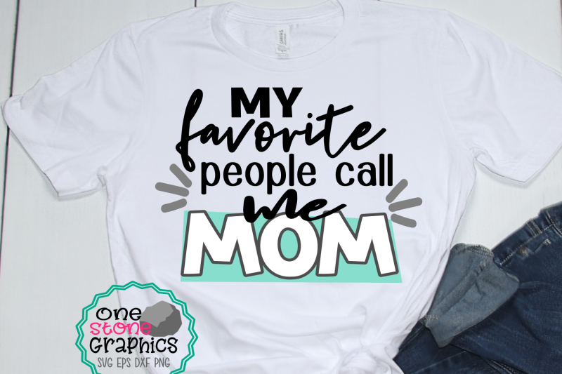 my-favorite-people-call-me-mom