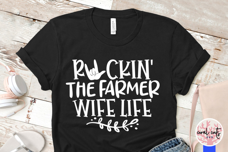 Rockin The Farmer Wife Life Svg Eps Dxf Png Cut File By