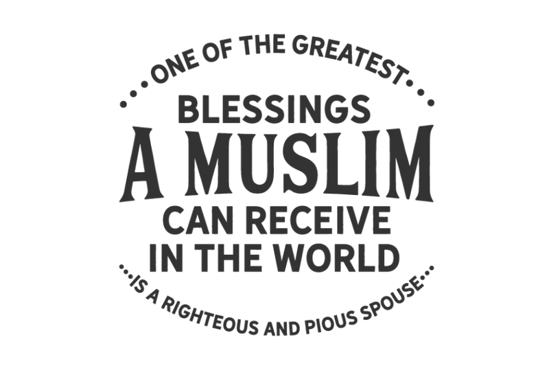 one-of-the-greatest-blessings-a-muslim