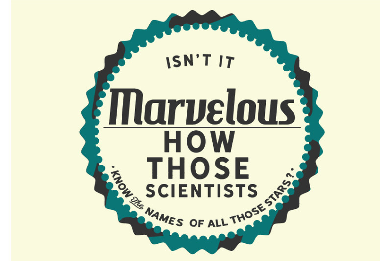isn-039-t-it-marvelous-how-those-scientists-know-the-names-of-all-those-st