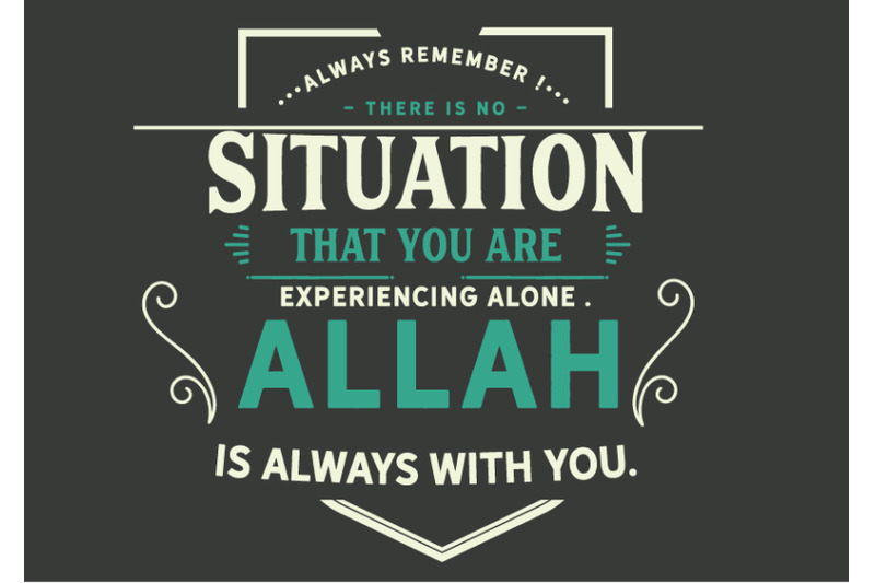 always-remember-there-is-no-situation-that-you-are-experiencing-alone