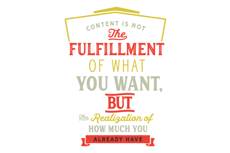 content-is-not-the-fulfillment-of-what-you-want