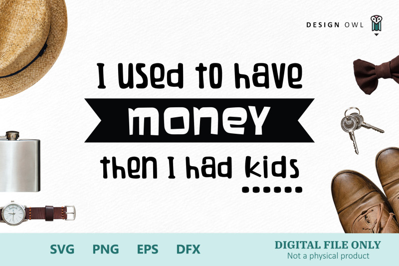 i-used-to-have-money-svg-cut-file