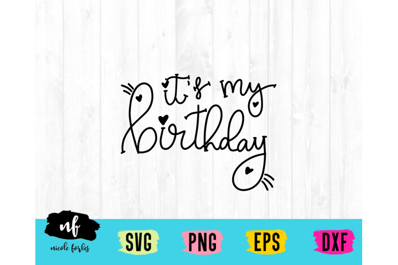 it-039-s-my-birthday-svg-cut-file