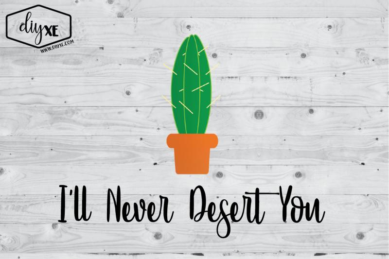 i-039-ll-never-desert-you