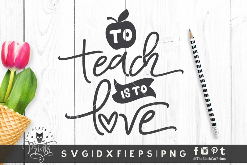 to-teach-is-to-love-svg-dxf-eps-png