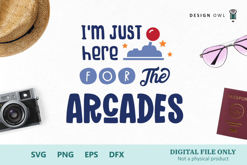 i-039-m-just-here-for-the-arcades-svg-cut-file