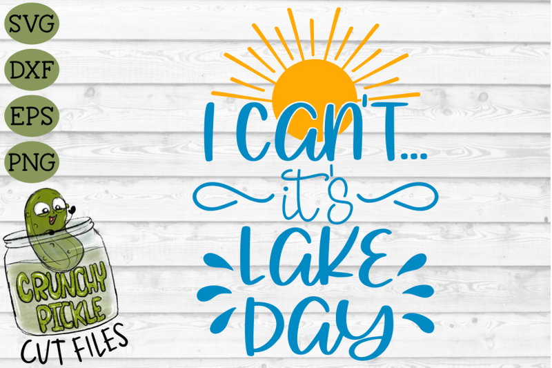 i-can-039-t-lake-day-svg