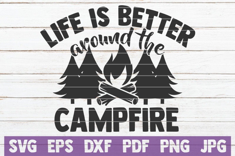 life-is-better-around-the-campfire-svg-cut-file
