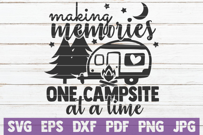 making-memories-one-campsite-at-a-time-svg-cut-file