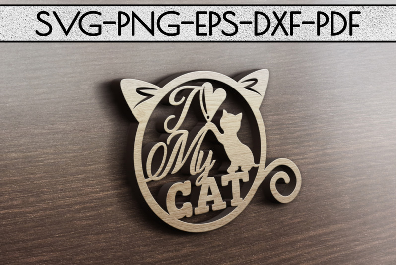 i-love-my-cat-papercut-template-cat-house-decor-svg-dxf