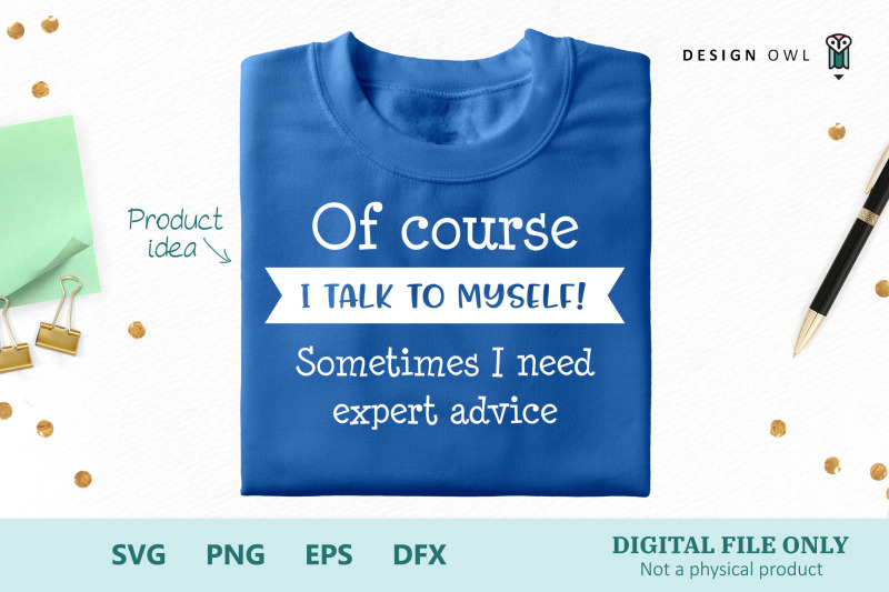 of-course-i-talk-to-myself-svg-file