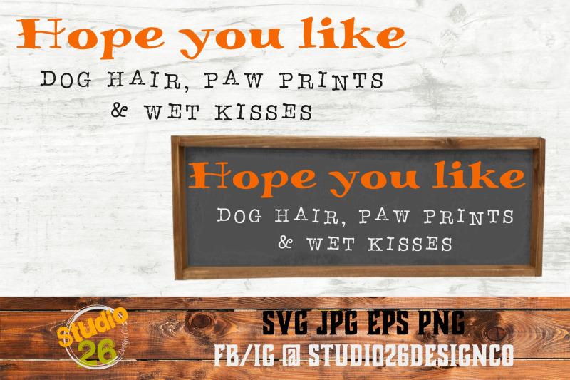 dog-hair-paw-prints-amp-wet-kisses-3-files-svg-png-eps