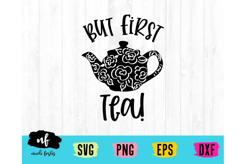 but-first-tea-svg-cut-file