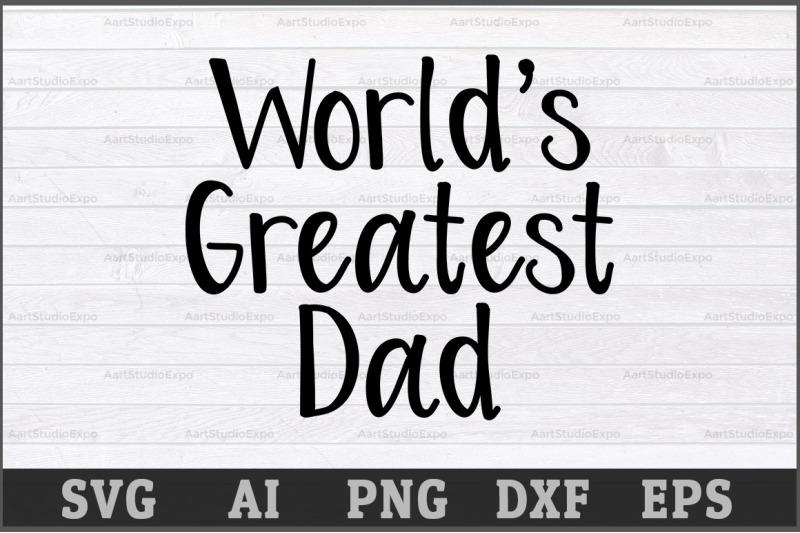 worlds-greatest-dad-svg-design