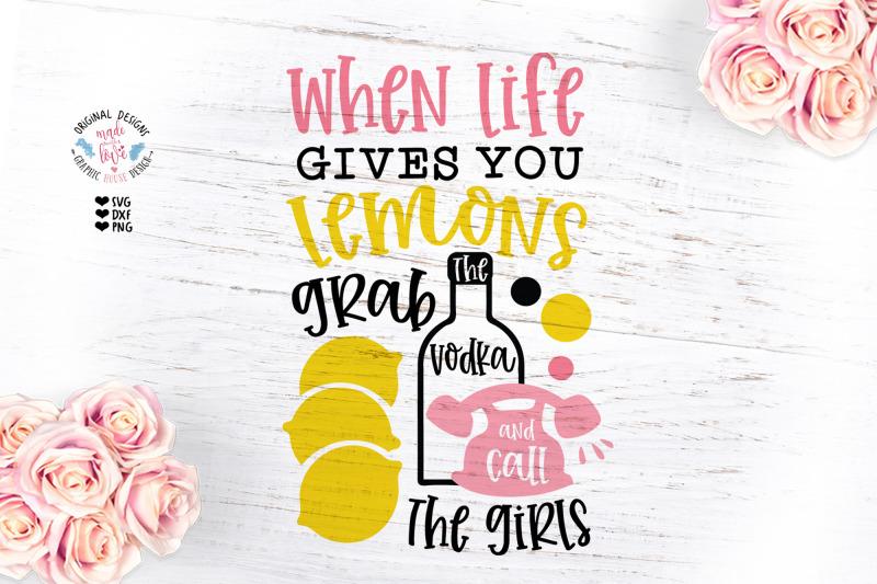 when-life-gives-you-lemons-grab-the-vodka