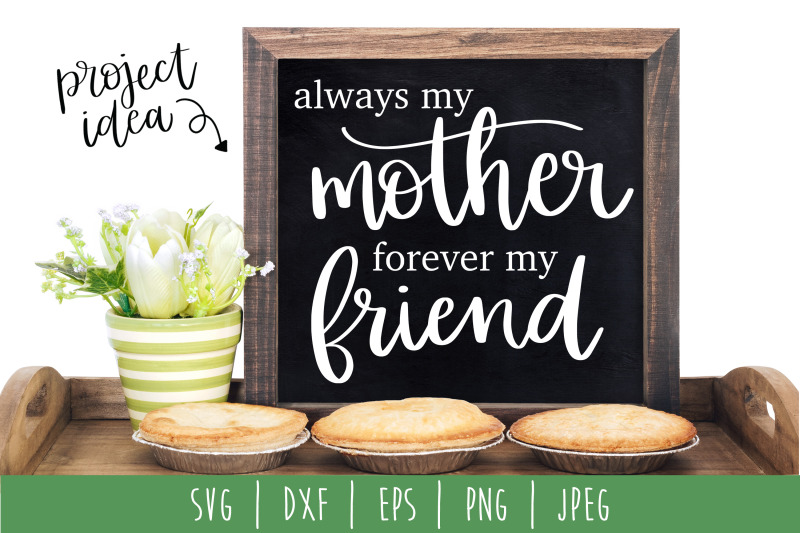 always-my-mother-forever-my-friend-svg-dxf-eps-png-jpeg