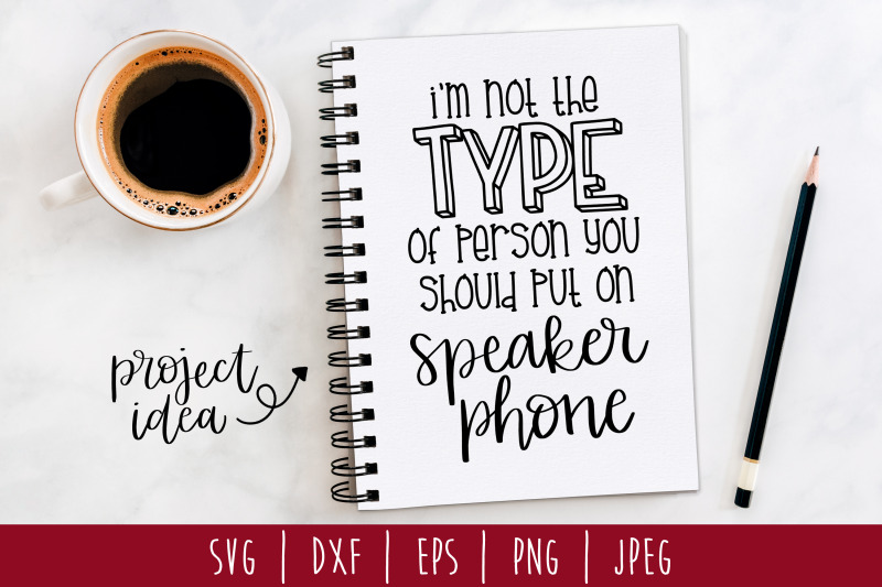 i-039-m-not-the-type-of-person-you-should-put-on-speaker-phone-svg-dxf-e
