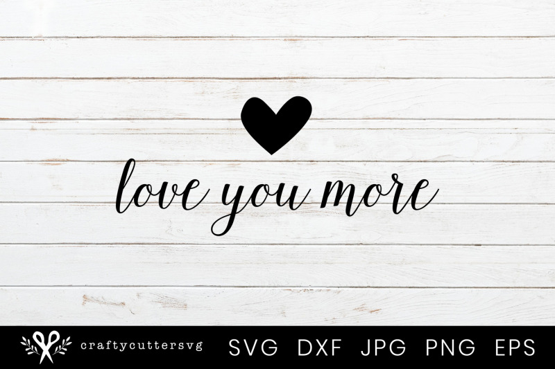 love-you-more-svg-cut-file-love-heart-clipart-valentine-039-s-day