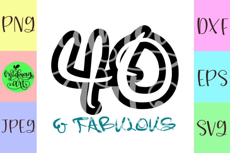 40-and-fabulous-svg-40th-birthday-svg