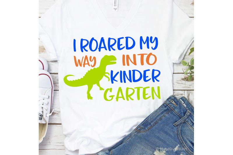 boys-kindergarten-svg-i-roared-my-way-into-kindergarten-back-to-scho