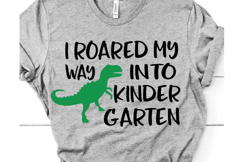 i-roared-my-way-into-kindergarten-svg-boy-kindergarten-back-to-school