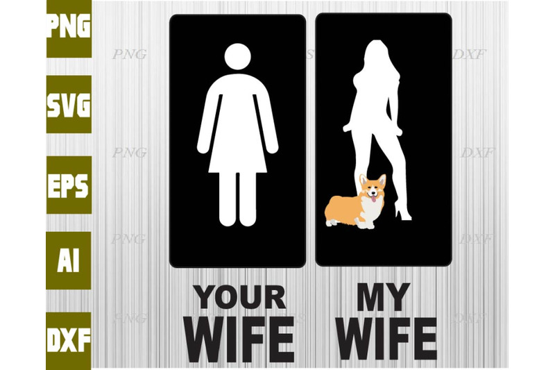 your-wife-my-wife-svg-dxf-eps-png-digital-download