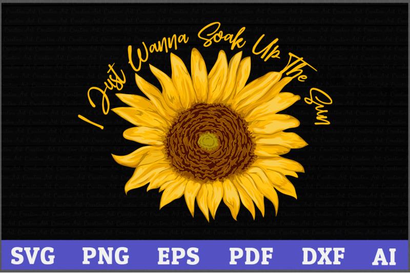 i-just-wanna-soak-up-the-sun-sunflower-svg