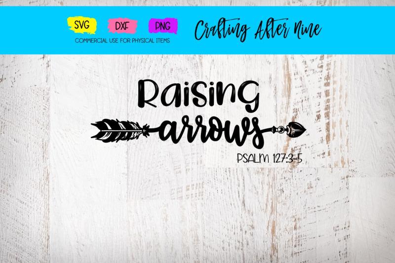 raising-arrows-psalms-127-3-5-christian-mom-sayings-religious-quote