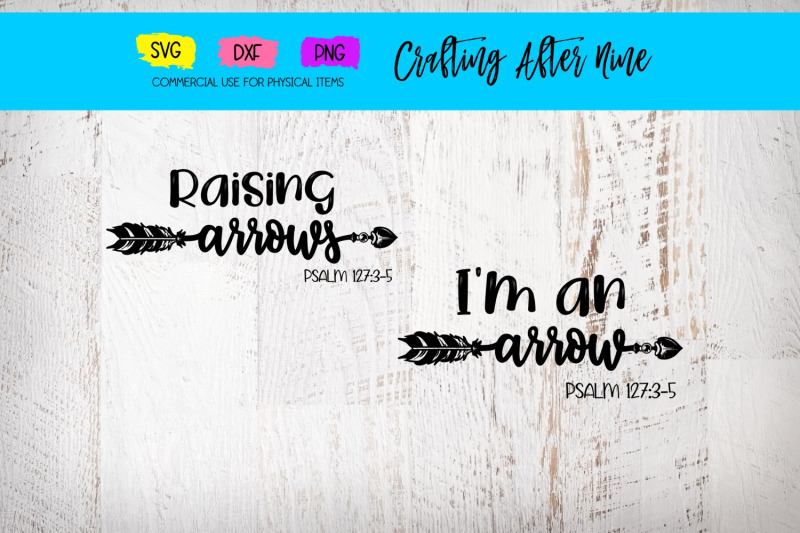 i-039-m-an-arrow-raising-arrows-bundle-psalms-127-3-5-christian-mom-say