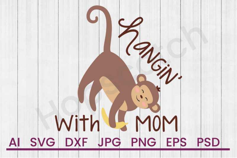 hangin-with-mom-svg-file-dxf-file