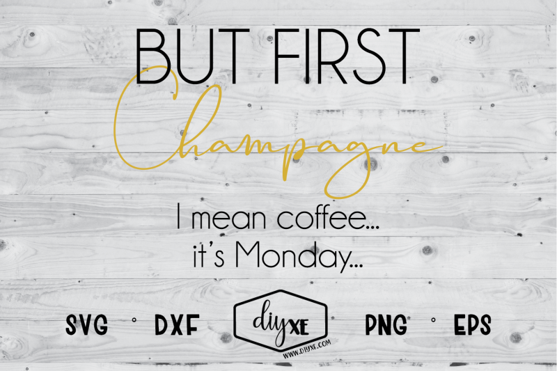 but-first-champagne-i-mean-coffee