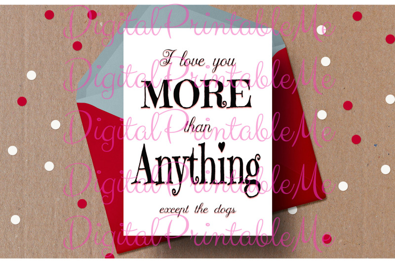 funny-valentine-card-i-love-you-more-dogs-dog-card-anti-valentines
