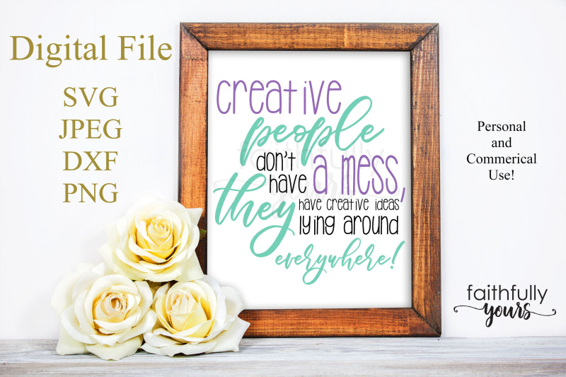 creative-people-don-039-t-have-a-mess-they-have-creative-ideas-lying-arou