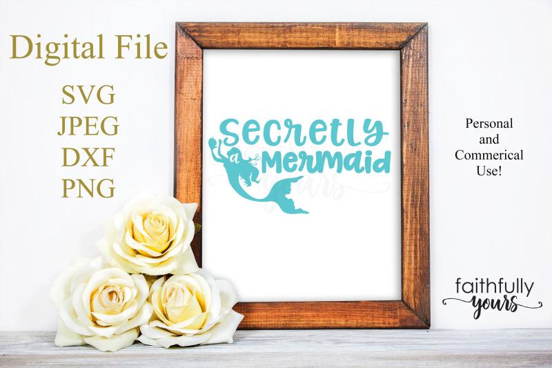 secretly-a-mermaid-svg-png-jpeg-dxf-digital-cut-file