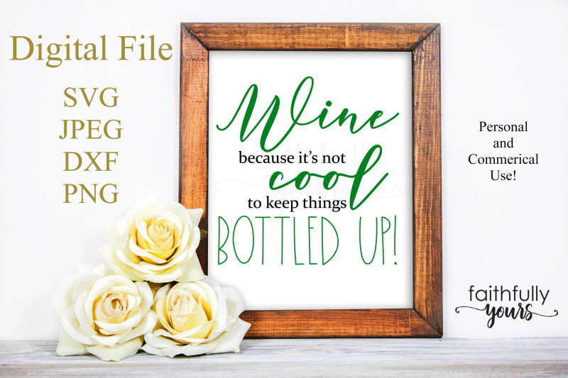 wine-because-it-039-s-not-cool-to-keep-things-bottled-up-funny-svg-jpeg