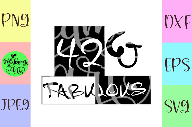 42-and-fabulous-svg-42nd-birthday-svg