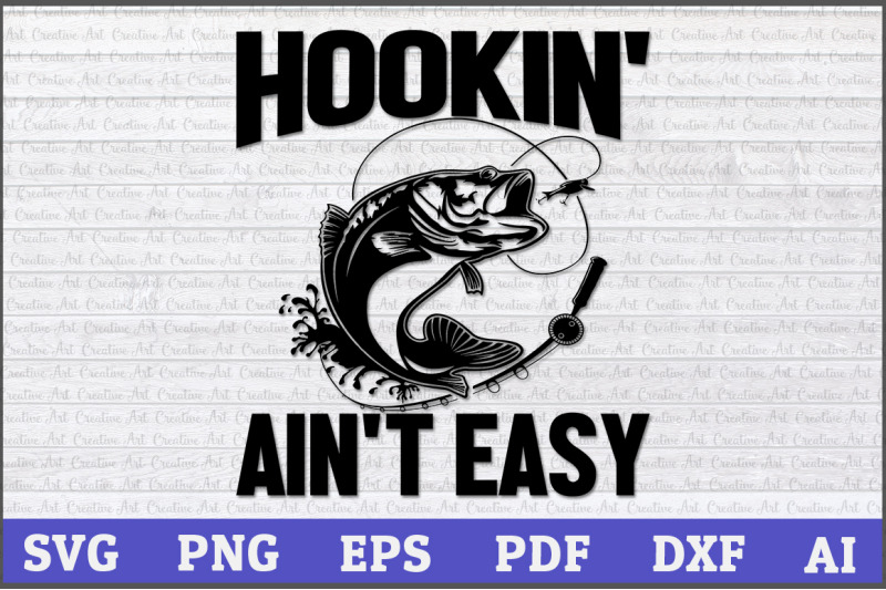 hookin-039-ain-039-t-easy-fishing-svg-design-hook-svg-fishing-svg