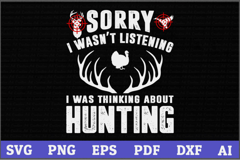 sorry-i-wasn-039-t-listening-i-was-thinking-about-hunting-svg-design-deer
