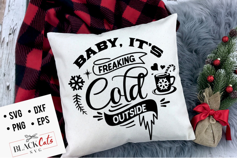baby-it-039-s-freaking-cold-outside-svg