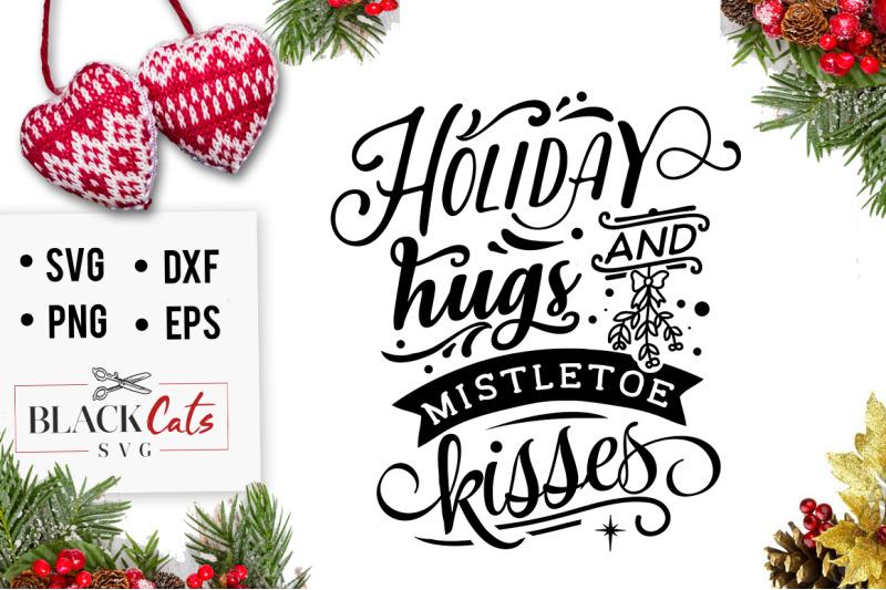 holiday-hugs-and-mistletoe-kisses-svg
